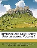 Staatsbibliothek, Bayerische: Beyträge Zur Geschichte Und Literatur, Volume 7 (German Edition)