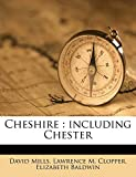 Mills, David: Cheshire: including Chester