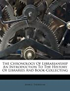 The Chronology Of Librarianship An…