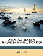 Abraham Lincoln Sesquicentennial 1959 1960…