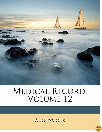 Medical Record, Volume 12