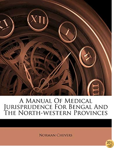 A Manual Of Medical Jurisprudence For Bengal And The North-western Provinces