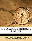 Pietrasanta, Silvestro: De symbolis heroicis libri IX (Latin Edition)