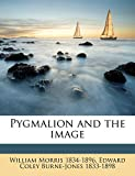 Morris, William: Pygmalion and the image