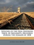 Speeches of the Hon. Jefferson Davis, of…