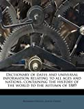 Vincent, Benjamin: Dictionary of dates and universal information relating to all ages and nations, containing the history of the world to the autumn of 1889