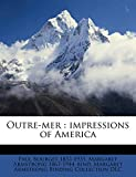 Bourget, Paul: Outre-mer: impressions of America