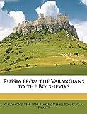 Beazley, C Raymond 1868-1955: Russia from the Varangians to the Bolsheviks