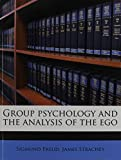 Freud Sigmund: Group psychology and the analysis of the ego