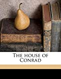 Tobenkin, Elias: The house of Conrad
