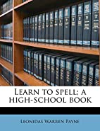 Learn to spell; a high-school and college…