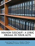 Praga, Marco: Manon Lescaut: a lyric drama in four acts