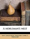 Turgenev, Ivan Sergeevich: A nobleman's nest