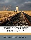 Lincei, Accademia Nazionale Dei: Notizie degli scavi di antichit, Volume 1886 (Italian Edition)