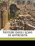 Lincei, Accademia Nazionale Dei: Notizie degli scavi di antichit, Volume 12 (Italian Edition)