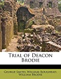 Brodie, William: Trial of Deacon Brodie
