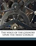 Baxter, Robert: The voice of the country upon the Irish Church
