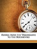 Beazley, C Raymond: Russia from the Varangians to the Bolsheviks