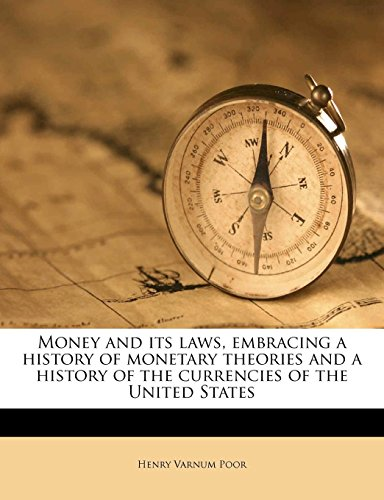 money-and-its-laws-embracing-a-history-of-monetary-theories-and-a-history-of-the-currencies-of-the-united-states