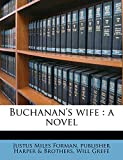 Forman, Justus Miles: Buchanan's wife: a novel