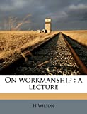 Wilson, H: On workmanship: a lecture