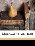 Lincei, Accademia Nazionale Dei: Monumenti antichi (Italian Edition)