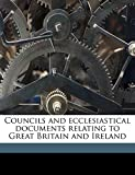 Haddan, Arthur West: Councils and ecclesiastical documents relating to Great Britain and Ireland Volume 3