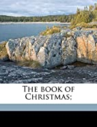The Book of Christmas by Hamilton Wright…