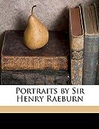 Portraits by Sir Henry Raeburn by James…