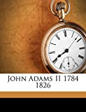 Smith, Page: John Adams II 1784 1826