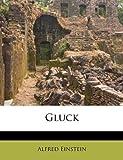Einstein, Alfred: Gluck