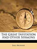 Brunner, Emil: The Great Invitation And Other Sermons