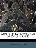 Chile, Universidad de: Anales De La Universidad De Chile, Issue 10 (Spanish Edition)