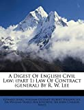 Jenks, Edward: A Digest Of English Civil Law: (part 1) Law Of Contract (general) By R. W. Lee