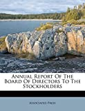 Press, Associated: Annual Report Of The Board Of Directors To The Stockholders