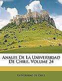 Chile, Universidad de: Anales De La Universidad De Chile, Volume 24 (Spanish Edition)