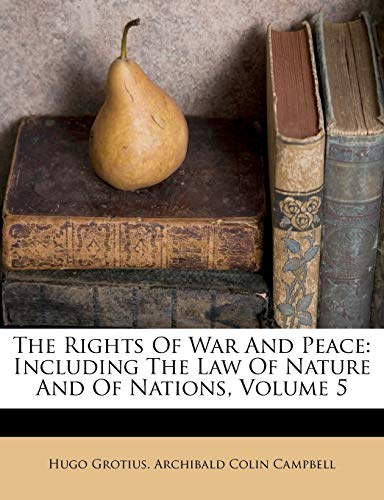 the-rights-of-war-and-peace-including-the-law-of-nature-and-of-nations-volume-5