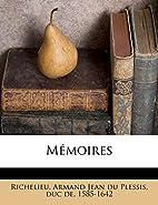 Memoires by Armand-Emmanuel Du Plessis…