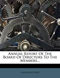 Press, Associated: Annual Report Of The Board Of Directors To The Members...