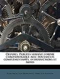 Pascal, Blaise: Oeuvres. Publiées suivant l'ordre chronologique avec documents complémentaires, introductions et notes (French Edition)