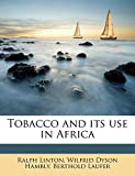 Linton, Ralph: Tobacco and its use in Africa