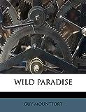 MOUNTFORT, GUY: WILD PARADISE