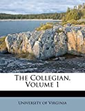 Virginia, University of: The Collegian, Volume 1