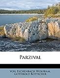 Eschenbach, Wolfram Von: Parzival (German Edition)