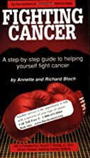 Fighting Cancer by Annette Bloch
