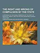 The Right and Wrong of Compulsion by the…
