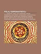 Polaj Esperantistoj: L. L. Zamenhof, Kabe,…