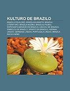 Kulturo de Brazilo: Brazila Folkloro,…