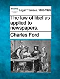Ford, Charles: The law of libel as applied to newspapers.