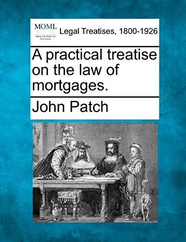 a-practical-treatise-on-the-law-of-mortgages